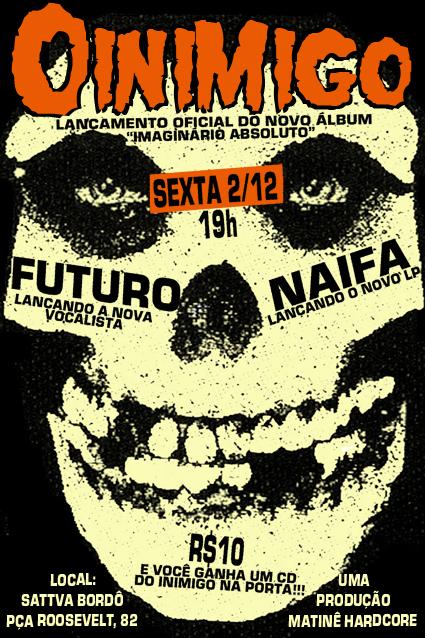 Show de lançamento do LP do Naifa, do CD do Inimigo e da vocalista do Futuro.